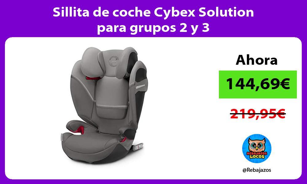 Sillita de coche Cybex Solution para grupos 2 y 3