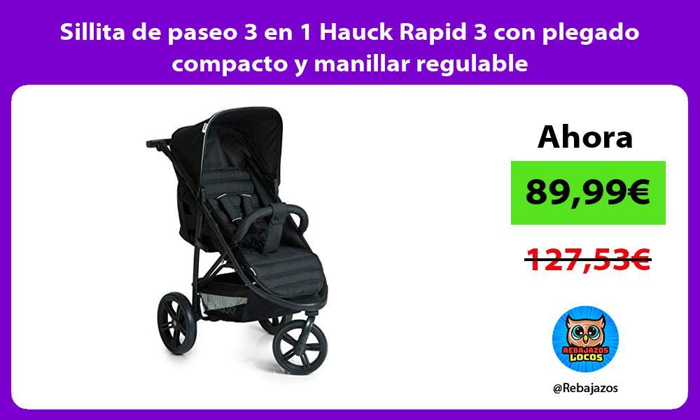 Sillita de paseo 3 en 1 Hauck Rapid 3 con plegado compacto y manillar regulable