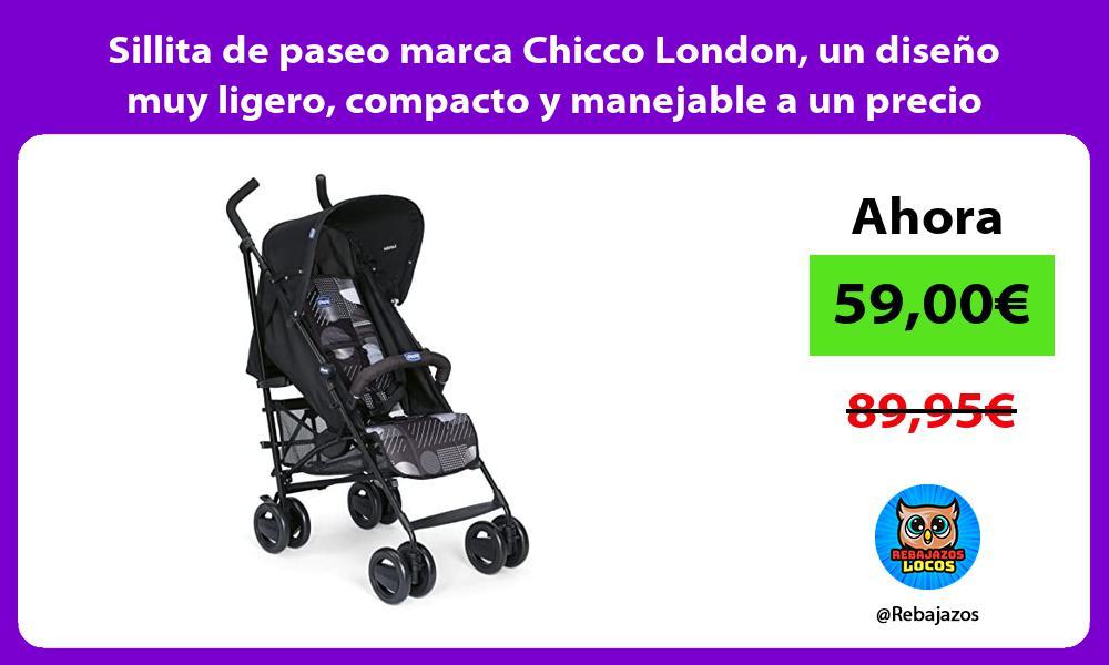 Sillita de paseo marca Chicco London un diseno muy ligero compacto y manejable a un precio minimo