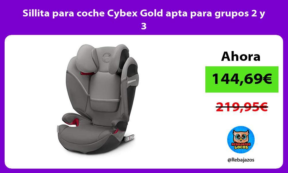 Sillita para coche Cybex Gold apta para grupos 2 y 3