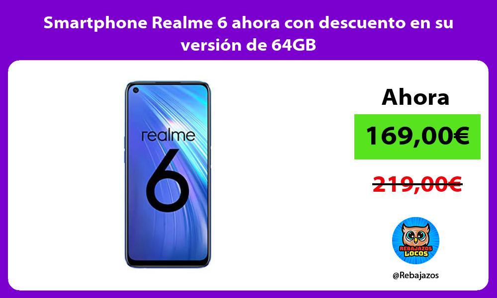 Smartphone Realme 6 ahora con descuento en su version de 64GB