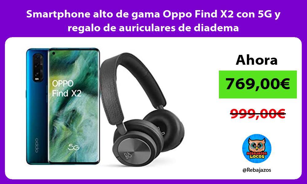 Smartphone alto de gama Oppo Find X2 con 5G y regalo de auriculares de diadema