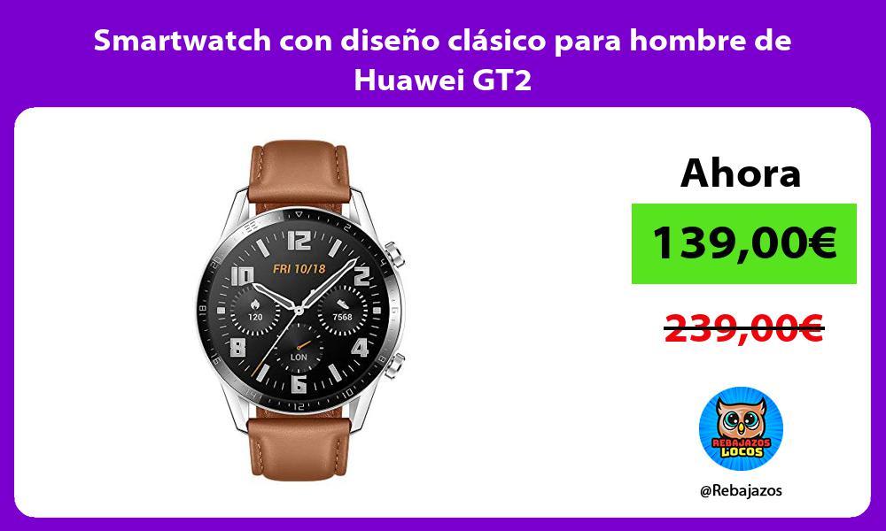 Smartwatch con diseno clasico para hombre de Huawei GT2