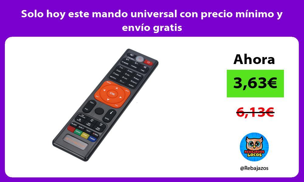 Solo hoy este mando universal con precio minimo y envio gratis