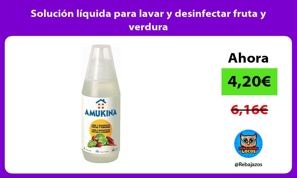 Solucion liquida para lavar y desinfectar fruta y verdura