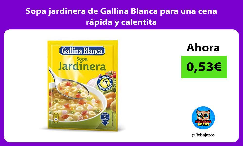 Sopa jardinera de Gallina Blanca para una cena rapida y calentita