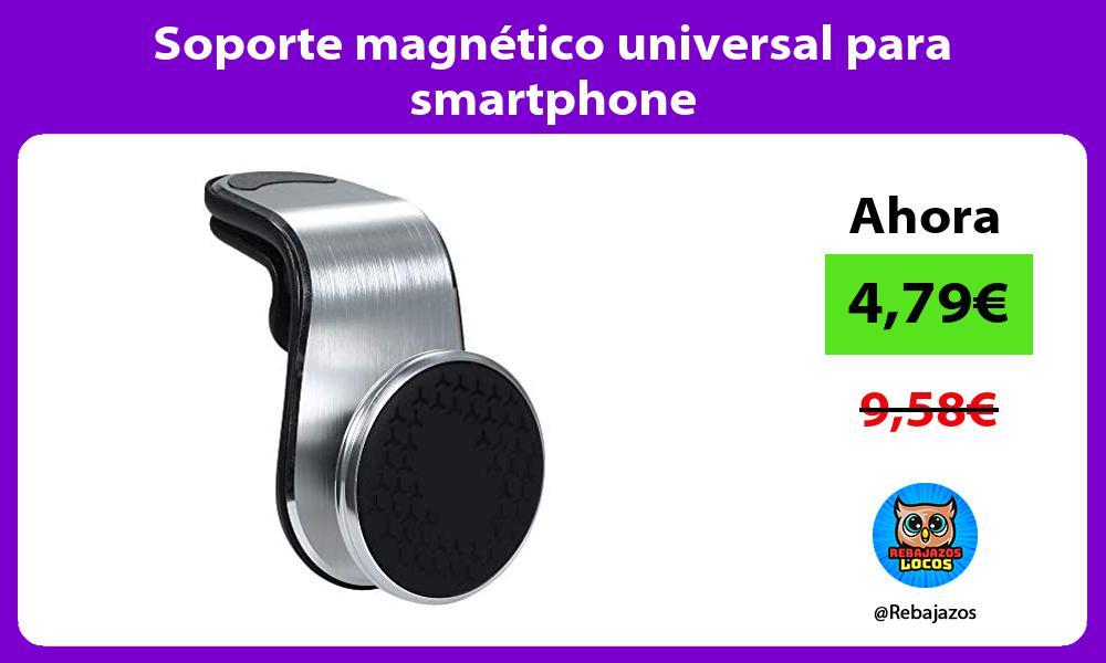 Soporte magnetico universal para smartphone