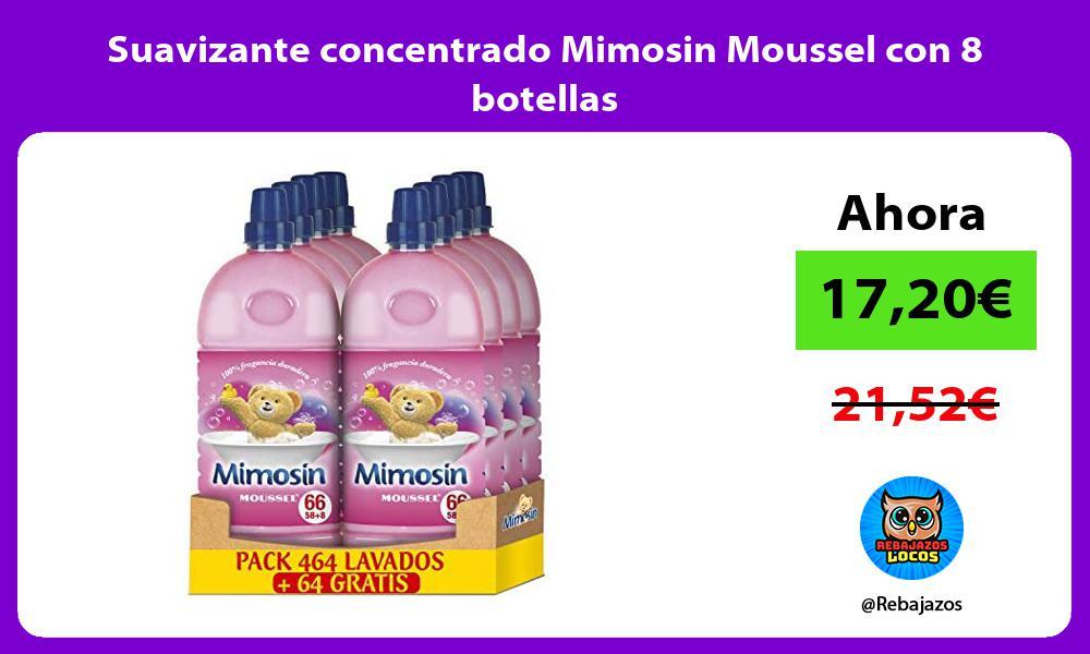 Suavizante concentrado Mimosin Moussel con 8 botellas