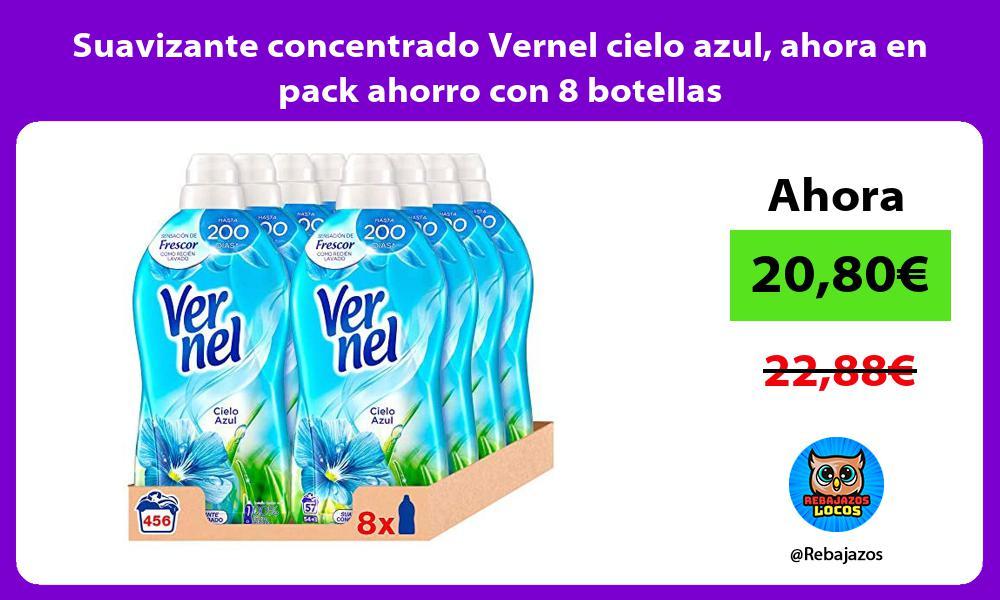 Suavizante concentrado Vernel cielo azul ahora en pack ahorro con 8 botellas