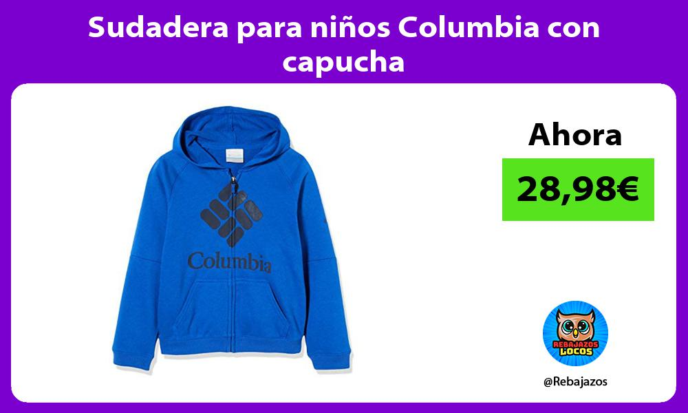 Sudadera para ninos Columbia con capucha