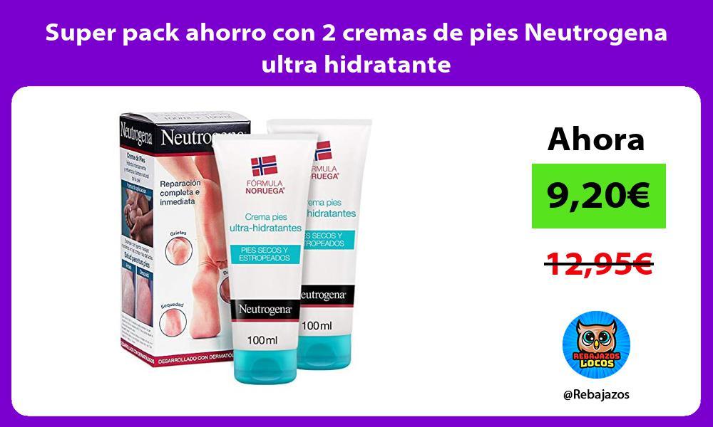 Super pack ahorro con 2 cremas de pies Neutrogena ultra hidratante