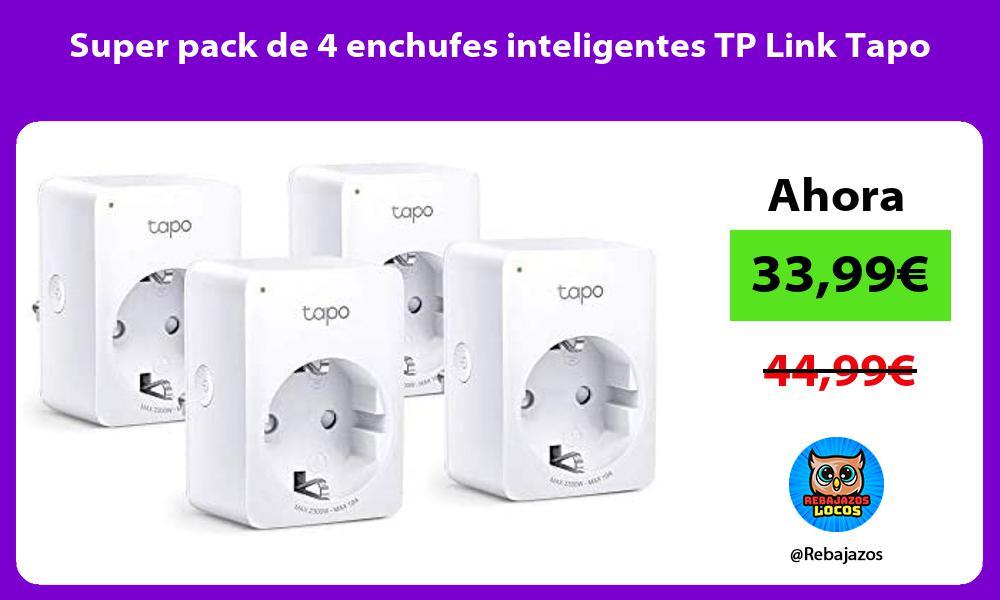 Super pack de 4 enchufes inteligentes TP Link Tapo