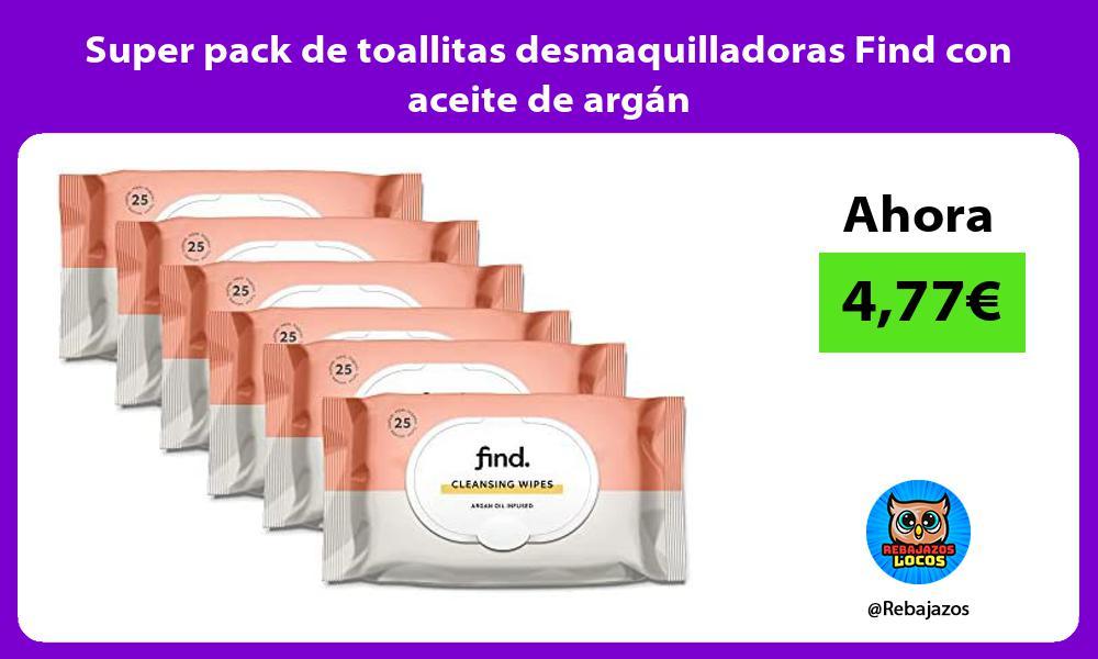 Super pack de toallitas desmaquilladoras Find con aceite de argan