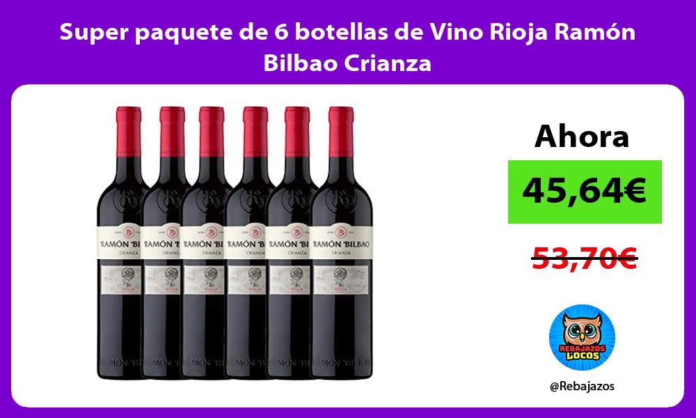 Super paquete de 6 botellas de Vino Rioja Ramon Bilbao Crianza