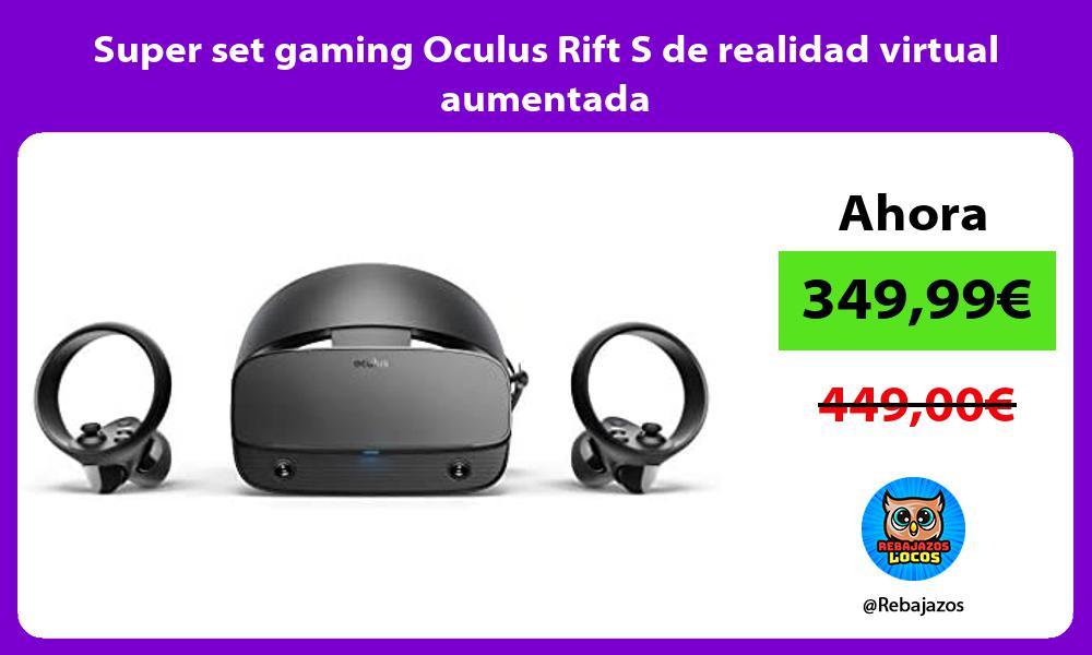 Super set gaming Oculus Rift S de realidad virtual aumentada
