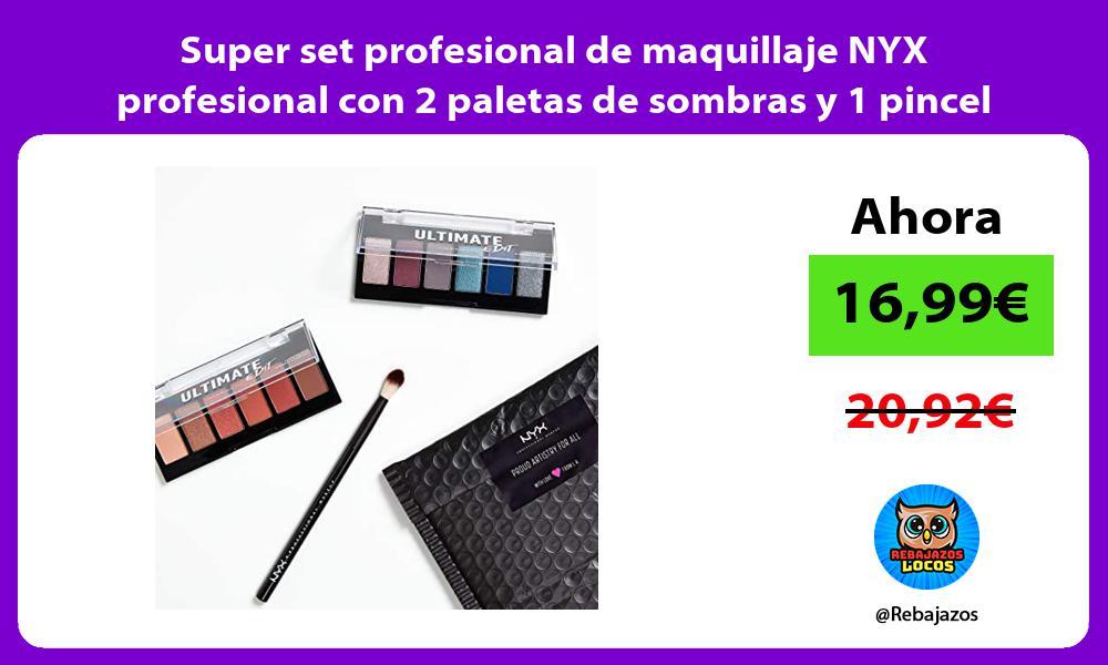 Super set profesional de maquillaje NYX profesional con 2 paletas de sombras y 1 pincel