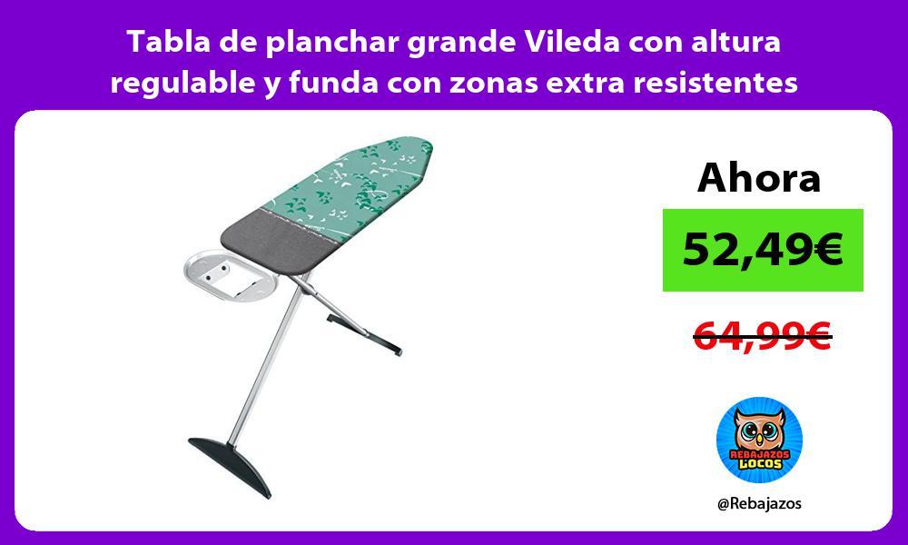 Tabla de planchar grande Vileda con altura regulable y funda con zonas extra resistentes