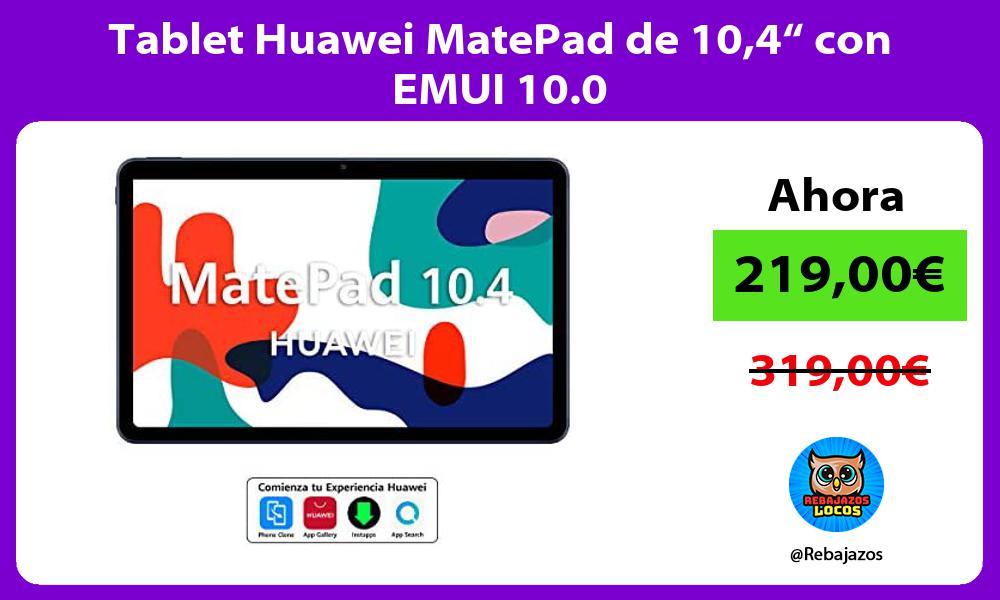 Tablet Huawei MatePad de 104 con EMUI 10 0