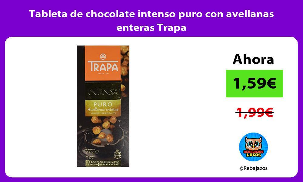 Tableta de chocolate intenso puro con avellanas enteras Trapa