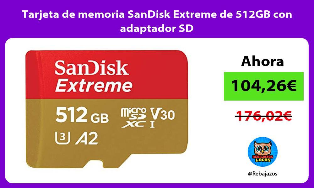 Tarjeta de memoria SanDisk Extreme de 512GB con adaptador SD