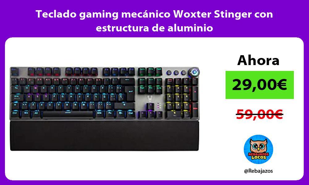 Teclado gaming mecanico Woxter Stinger con estructura de aluminio