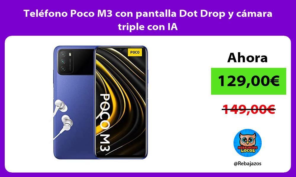 Telefono Poco M3 con pantalla Dot Drop y camara triple con IA