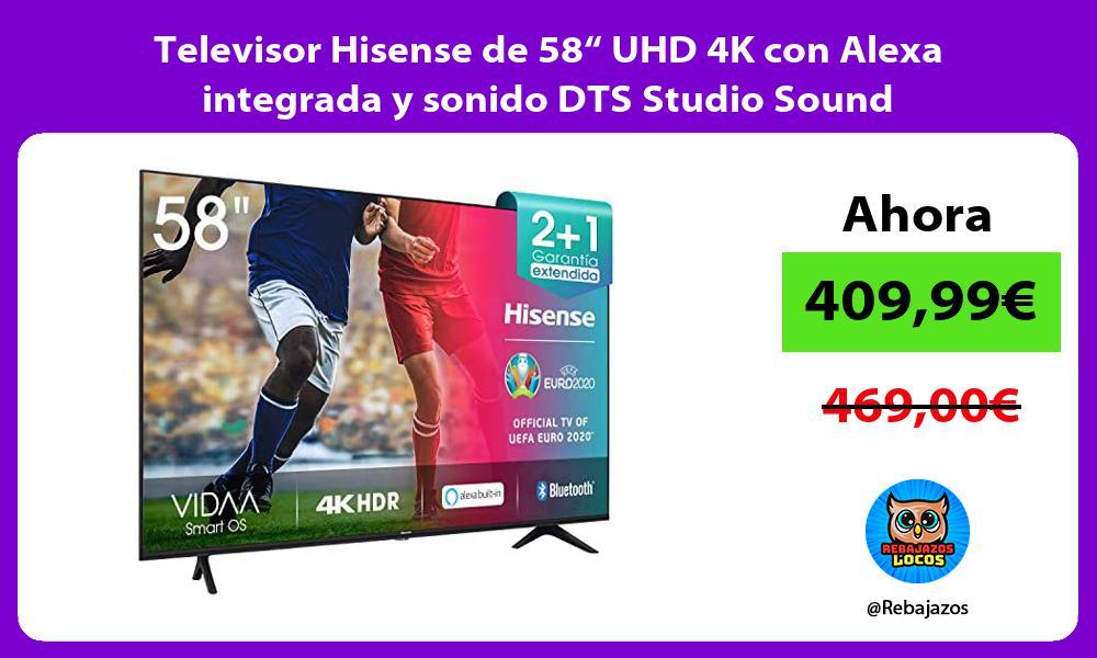 Televisor Hisense de 58 UHD 4K con Alexa integrada y sonido DTS Studio Sound