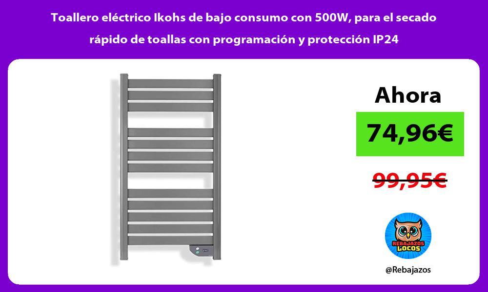 Toallero electrico Ikohs de bajo consumo con 500W para el secado rapido de toallas con programacion y proteccion IP24