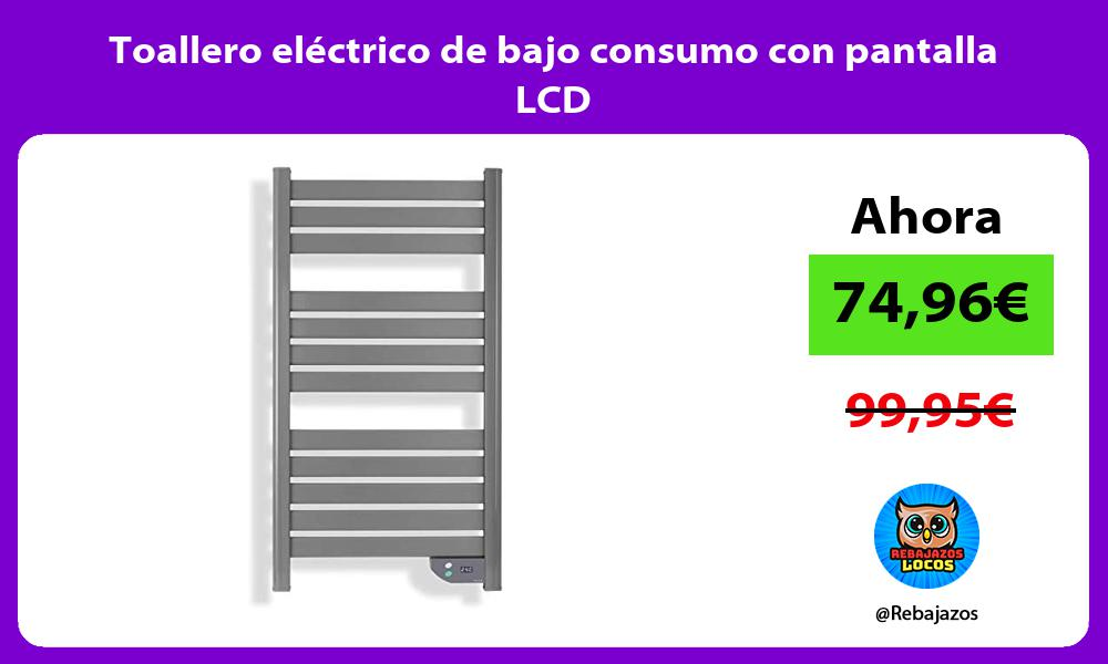 Toallero electrico de bajo consumo con pantalla LCD