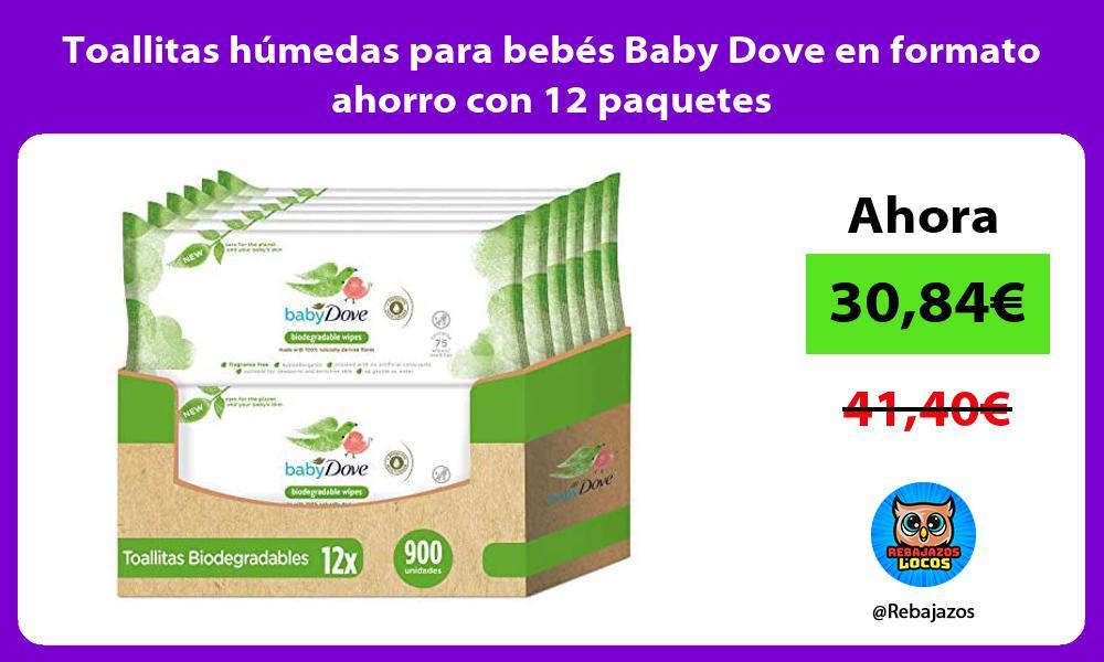 Toallitas humedas para bebes Baby Dove en formato ahorro con 12 paquetes
