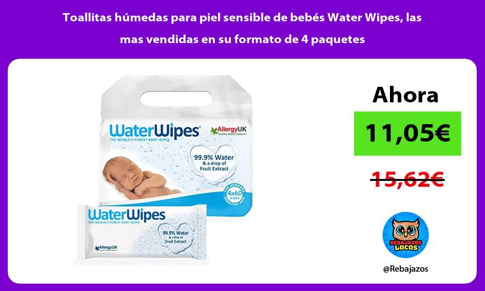 Toallitas humedas para piel sensible de bebes Water Wipes las mas vendidas en su formato de 4 paquetes