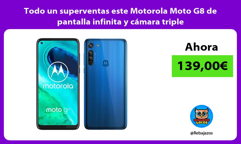 Todo un superventas este Motorola Moto G8 de pantalla infinita y camara triple