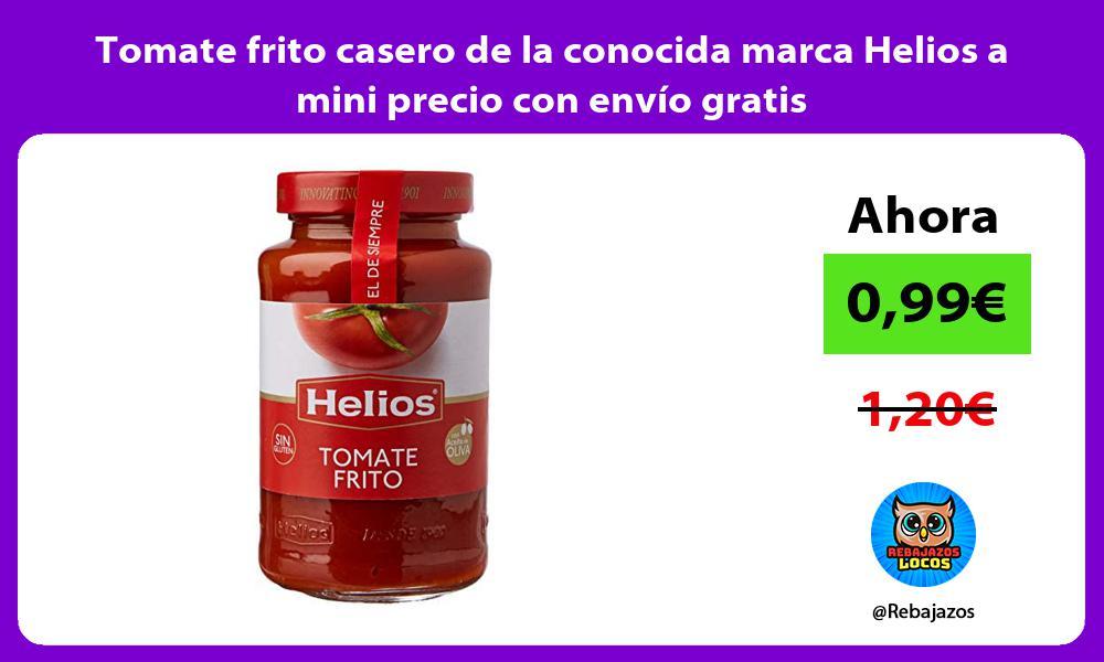 Tomate frito casero de la conocida marca Helios a mini precio con envio gratis
