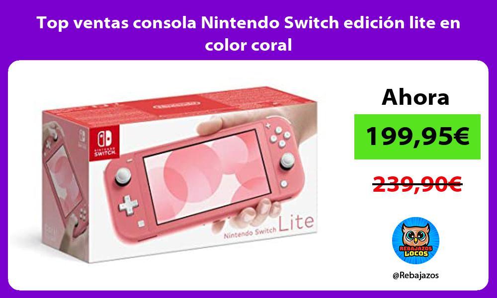 Top ventas consola Nintendo Switch edicion lite en color coral