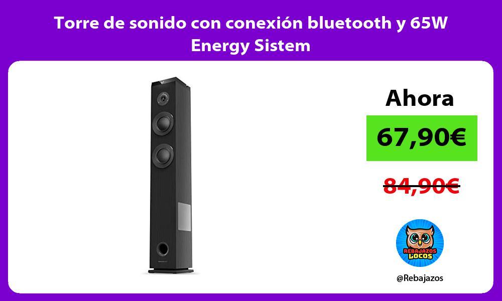 Torre de sonido con conexion bluetooth y 65W Energy Sistem