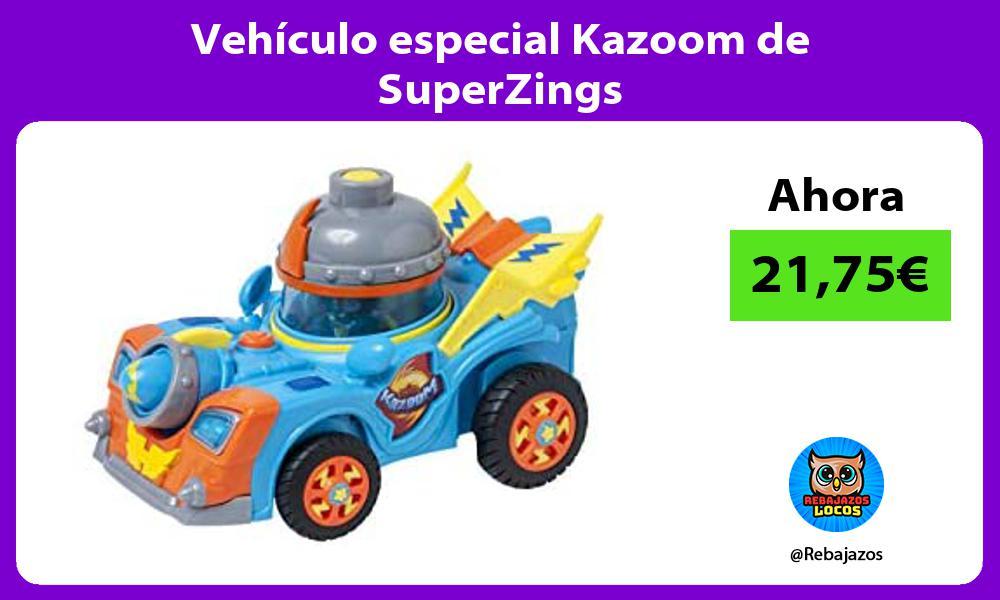 Vehiculo especial Kazoom de SuperZings