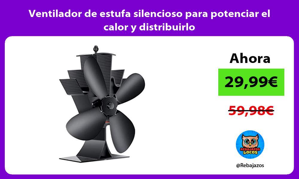 Ventilador de estufa silencioso para potenciar el calor y distribuirlo