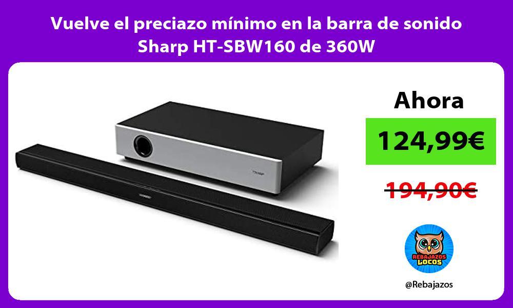 Vuelve el preciazo minimo en la barra de sonido Sharp HT SBW160 de 360W