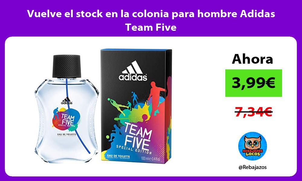Vuelve el stock en la colonia para hombre Adidas Team Five