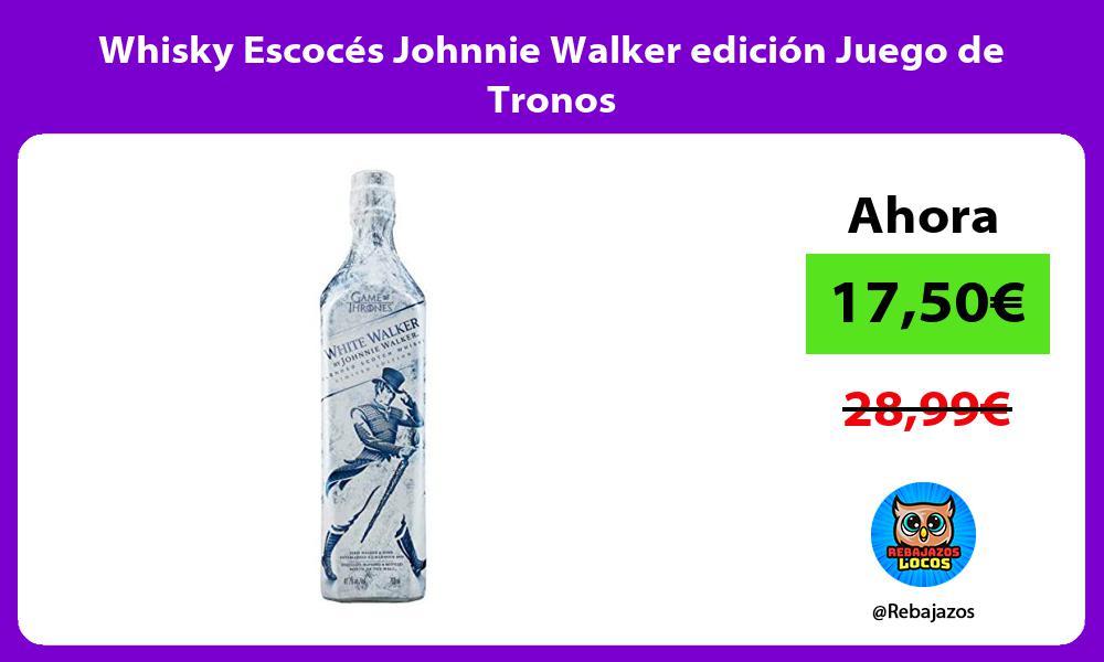 Whisky Escoces Johnnie Walker edicion Juego de Tronos