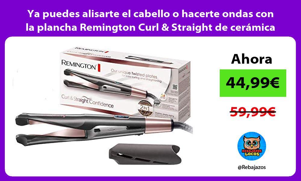 Ya puedes alisarte el cabello o hacerte ondas con la plancha Remington Curl Straight de ceramica