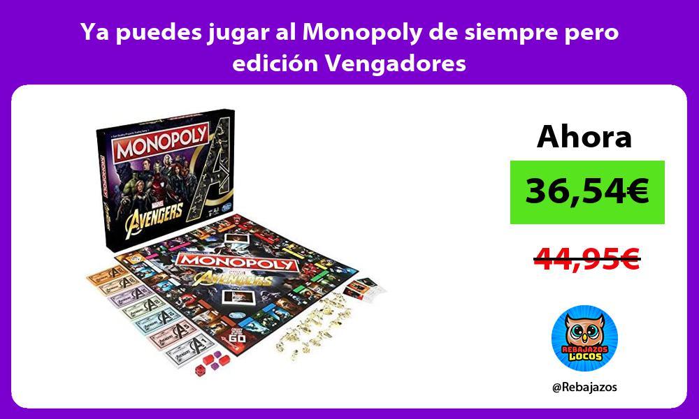 Ya puedes jugar al Monopoly de siempre pero edicion Vengadores