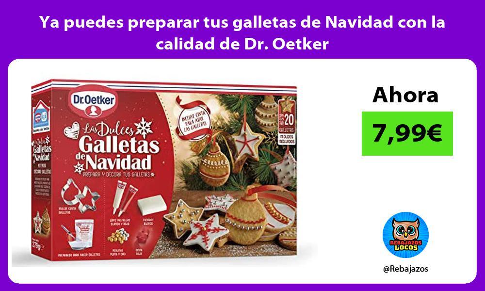 Ya puedes preparar tus galletas de Navidad con la calidad de Dr Oetker