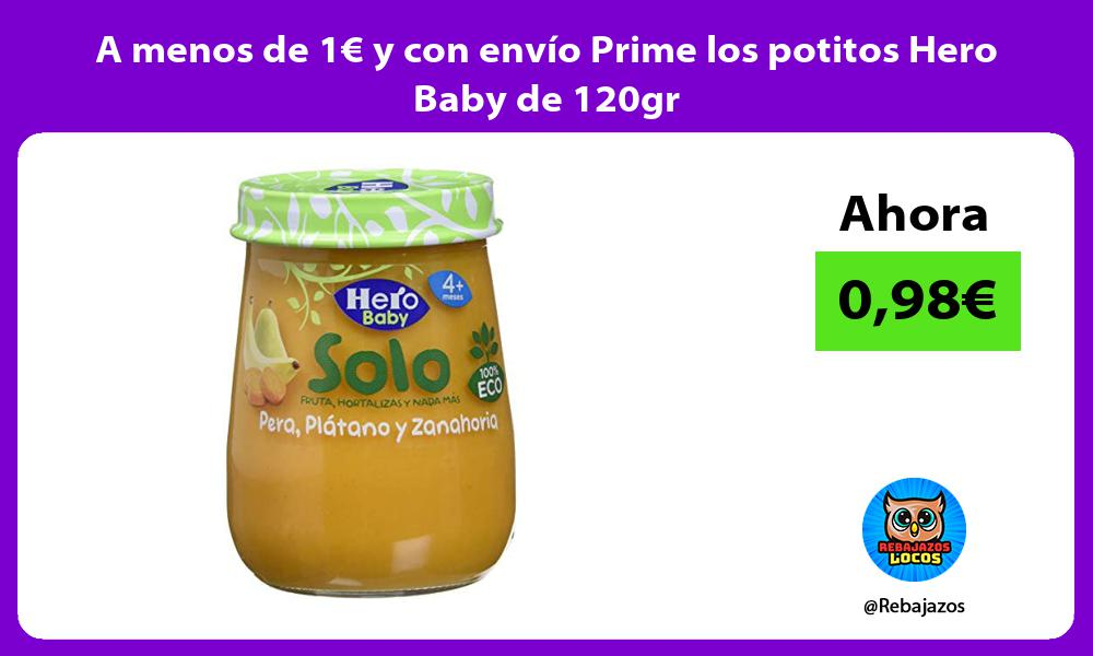 A menos de 1E y con envio Prime los potitos Hero Baby de 120gr