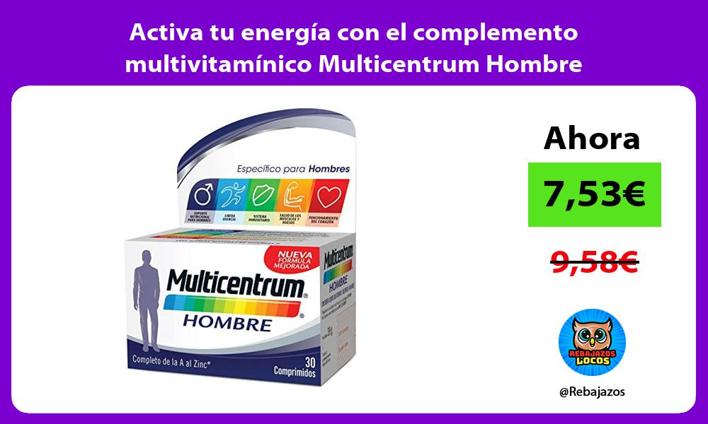 Activa tu energia con el complemento multivitaminico Multicentrum Hombre