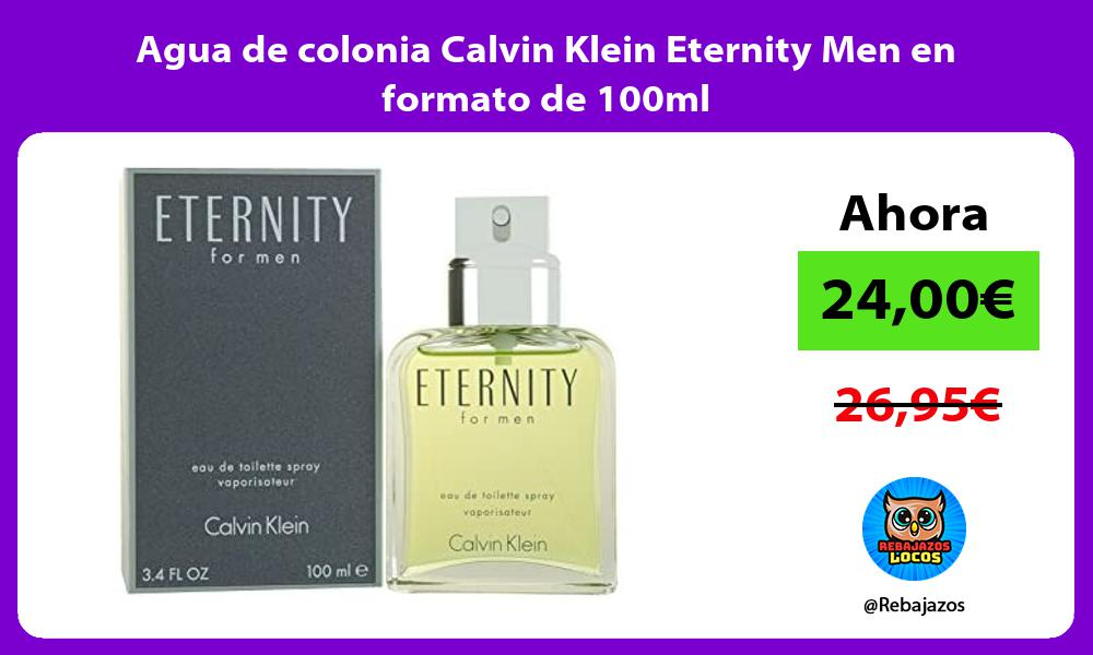 Agua de colonia Calvin Klein Eternity Men en formato de 100ml