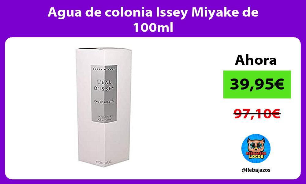 Agua de colonia Issey Miyake de 100ml