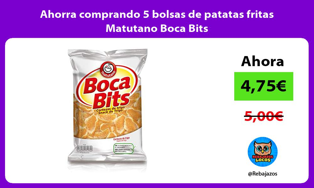 Ahorra comprando 5 bolsas de patatas fritas Matutano Boca Bits
