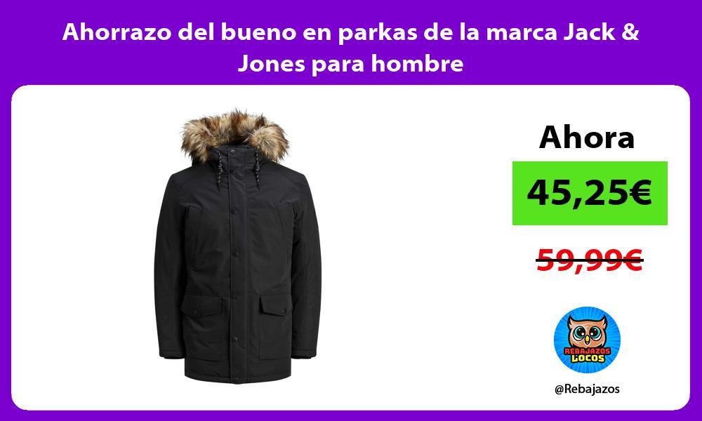 Ahorrazo del bueno en parkas de la marca Jack Jones para hombre