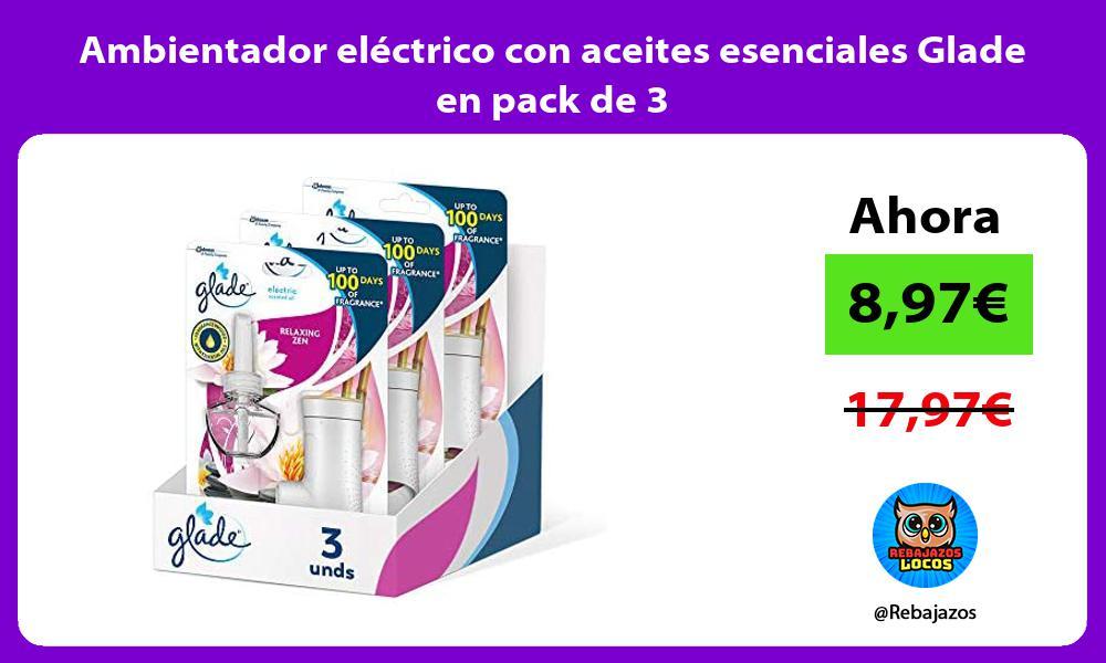 Ambientador electrico con aceites esenciales Glade en pack de 3
